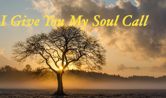 I Give You My Soul Call